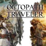 بازی  Octopath Traveler ؛ یک عنوان جذاب در سبک نقش آفرینی