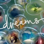 Dreams ؛معرفی یک بازی خلاقانه برای کنسول بازی پلی استیشن چهار