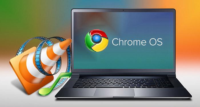 بهترین نرم افزار های کروم بوک،VLC برای سیستم عامل Chrome