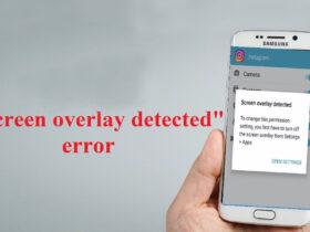 چگونه مشکل screen overlay detected را حل کنیم؟