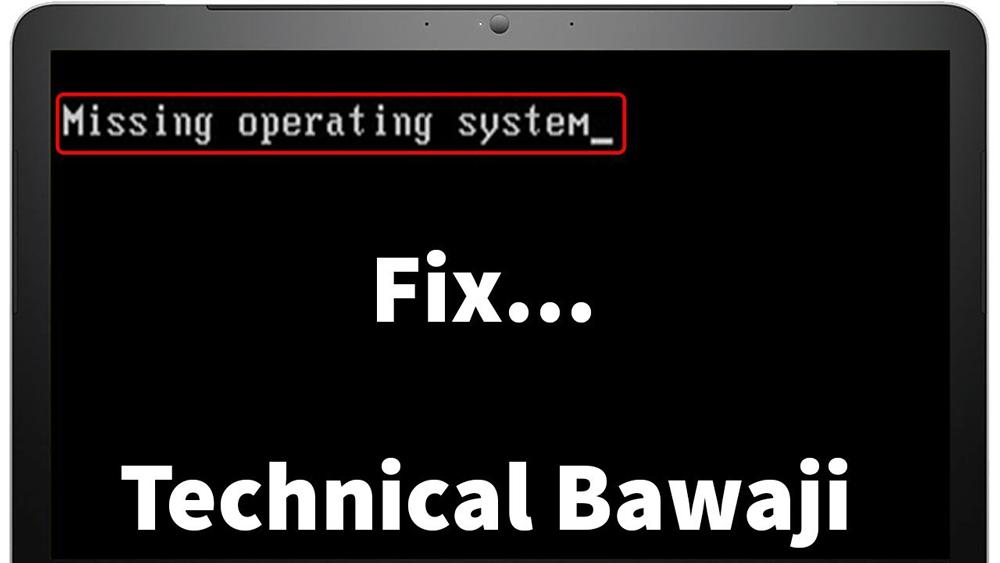 علت خطای Missing Operating System