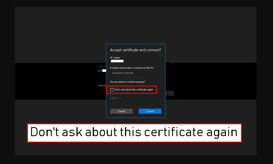 تیک گزینه Don't ask about this certificate again را زده و سپس متصل شوید